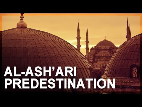 Science in Islam, Part 3: Ash'ari predestination