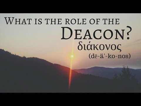 What is the role of a Deacon?