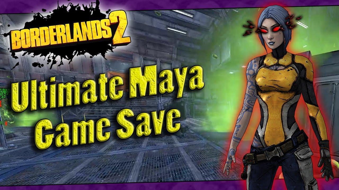 Borderlands 2 | My OP8 Ultimate Maya Game Save