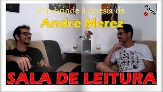 Sala de leitura - Um brinde à poesia de André Merez parte I