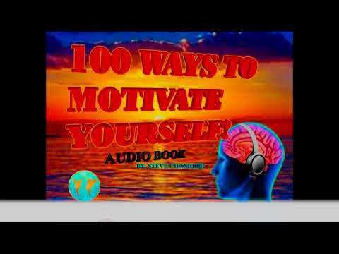 AUDIO BOOK 100 WAYS TO MOTIVATE YOURSELF BY STEVE CHANDLER SELF MOTIVATION