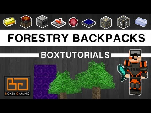• BoxTutorials - Backpacks (Forestry) - Tutorial [Feed The Beast]