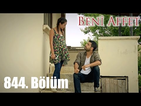 Beni Affet 844. Bölüm