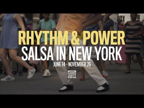Rhythm & Power: Salsa in New York