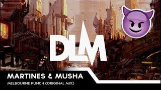 Martines & MUSHA - Melbourne Punch (Original Mix)