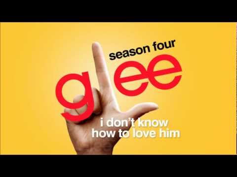 I Don't Know How To Love Him - Glee [HD Full Studio]