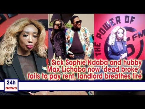 Sick Sophie Ndaba and hubby Max Lichaba now 'dead broke', fails to pay rent, landlord breathes fire