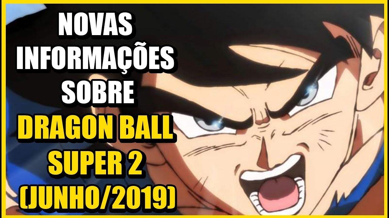 DRAGON BALL SUPER 2   TODAS AS NOTÍCIAS COMPLETAS E ATUALIZADAS JUNHO 2019