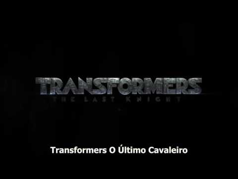 Trailer do filme Transformers: O Último Cavaleiro
