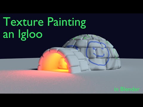 How to Texture Paint an Igloo in Blender