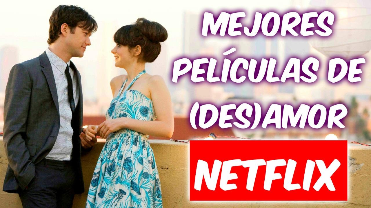Mejores Películas De Des Amor En Netflix Películas Románticas Youtube