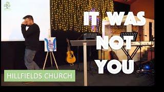 It Was Not You | Hillfields Church | Rich Rycroft