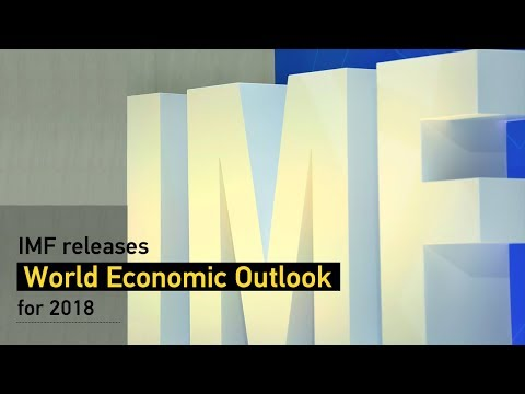 Live: IMF releases World Economic Outlook for 2018 国际货币基金组织发