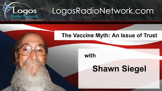 The Vaccine Myth: An Issue of Trust with Shawn Siegel (2019-01-13)