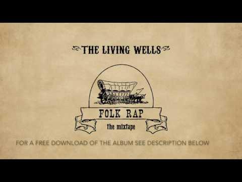 The Living Wells - Folk Rap [Official Full Album]