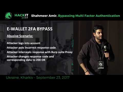 Bypassing multi factor authentication - Shahmeer Amir, HackIT-2017