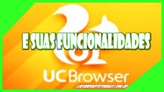 O Navegador Mais Completo para Android- UC Browser