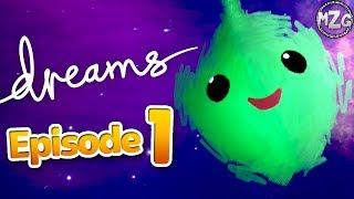 A Dream Come True!! - Dreams Gameplay Walkthrough Part 1