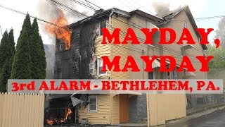 Mayday at 3rd Alarm Fire in Bethlehem, PA 05/26/16