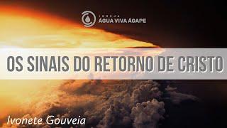 Culto online - Os sinais do retorno de Cristo - Ivonete Gouveia