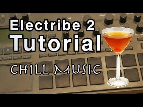 Korg Electribe 2 Tutorial   Chill Music