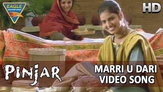 Pinjar Hindi Movie || Marri U Video Song || Urmila Matondkar, Manoj Bajpai || Eagle Hindi Movies