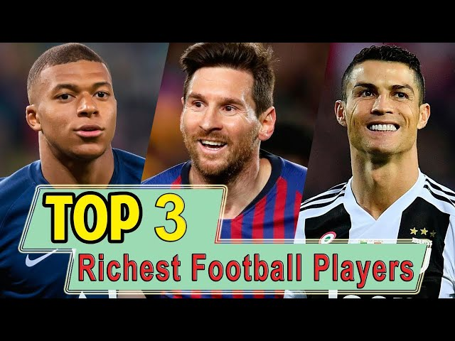 Top 3 Richest Football Players in World | Best  Sports Career in the World | Public TV Media