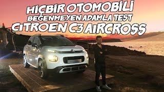 hibir otomobili beğenmeyen adamla test   citroen c3 aircross