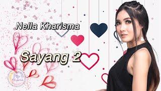 Gambar cover Nella Kharisma - Sayang 2 (Huang Hun) ( Offical Music Video )