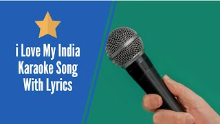 I Love My India Karaoke Song With lyrics - KaraFun