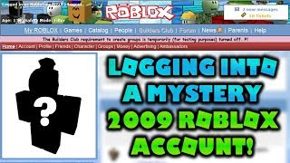 Logging Into A Mystery 2009 Roblox Account!