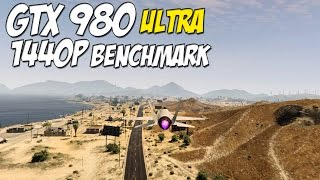 Grand Theft Auto 5 PC ► 1440p Benchmark Max Settings GTX 980