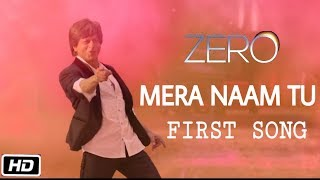 Gambar cover Zero Movie First Song | Mera Naam Tu | Shahrukh Khan, Anushka Sharma