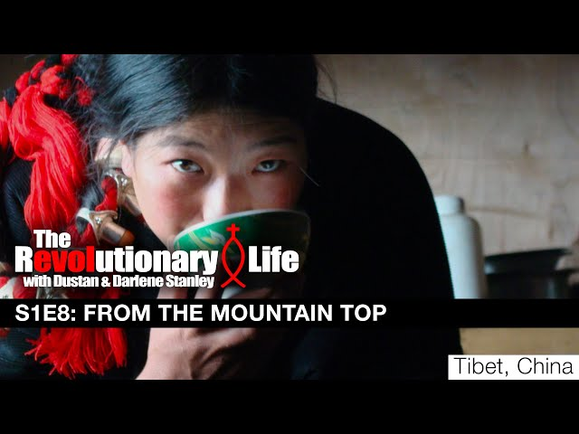 The Revolutionary Life #108 - From the Mountain Tops (Tibet, China)