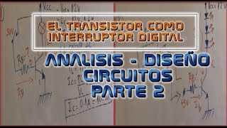 Video El Transistor como Interruptor Digital ON - OFF - Analisis - Diseño - Parte 2 download MP3, 3GP, MP4, WEBM, AVI, FLV Oktober 2018