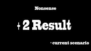 +2 Result - current scenario | MR | #Nonsense