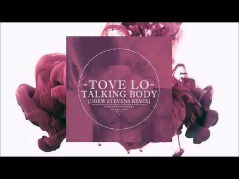 Tove Lo - Talking Body (Drew Stevens Remix)