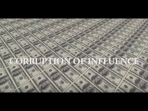 Corruption of Influence - The History of Campaign Finance