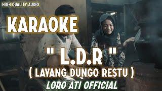 Karaoke L.D.R (Layang Dungo Restu) - Loro Ati Official (Original Song)