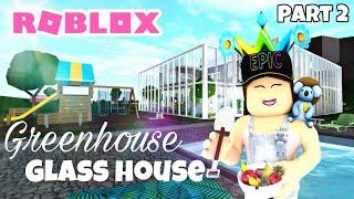 GREENHOUSE GLASS HOUSE! FINISHED! :O | Roblox Bloxburg | Speedbuild & Tour!