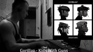 Gorillaz - Kids With Guns (piano cover)