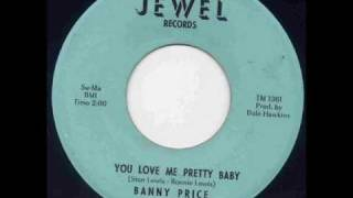 Banny Price You Love me pretty baby