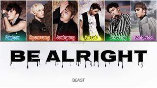 Beast (비스트) - Be Alright (Color Coded Lyrics Han/Rom/Eng/가사)