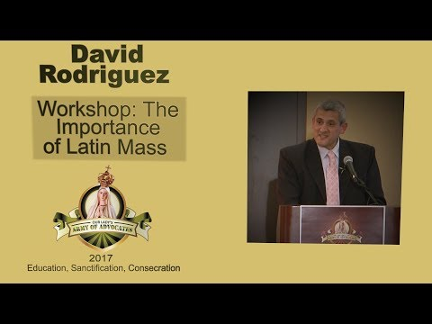 David Rodriguez - The Importance of Latin Mass