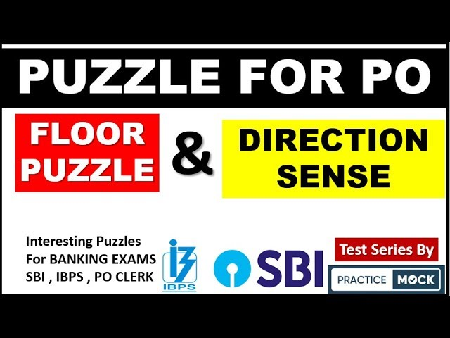 Floor Puzzle with Direction - Very GOOD Level Puzzle for SBI , IBPS BANKING EXAMS By Practice Mock