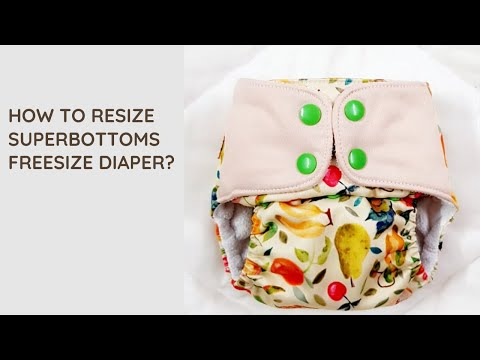 HOW TO RESIZE SUPERBOTTOMS FREESIZE DIAPER?