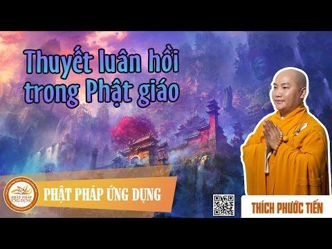 Thuyết Luân Hồi Trong Phật Giáo  - Pháp Âm Thích Phước Tiến