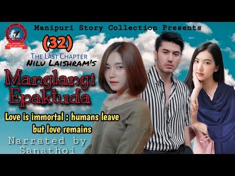 Manglangi Epaktuda (32)/LastChapter/ Love is immortal : humans leave but love remains