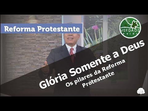 0591 - Os Pilares da Reforma Protestante - Glória Somente a Deus
