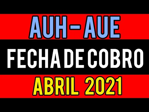 Fecha de COBRO auh - aue abril 2021 cuando cobro #auh #aue #anses